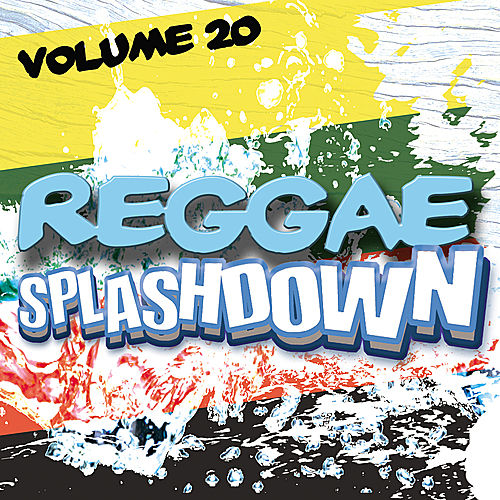 Play & Download Reggae Spalshdown, Vol 20 by Various Artists | Napster