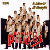 Play & Download A Mover el Guayin by Banda Pelillos | Napster