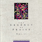 The Urgency of Praise, Volume II by Various Artists