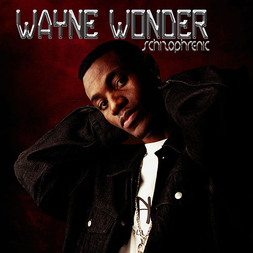 Play & Download Schizophrenic by Wayne Wonder | Napster