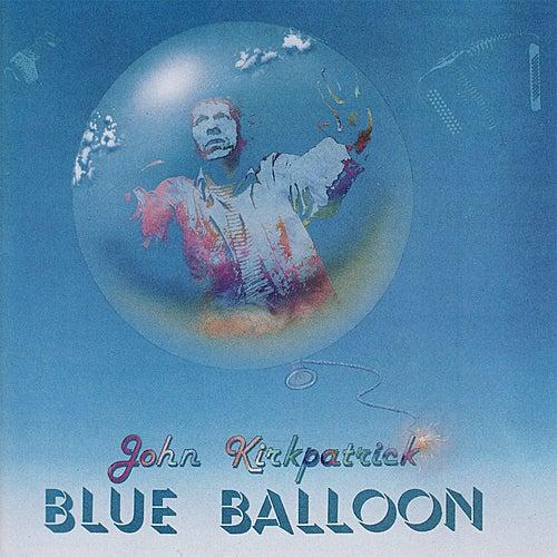 Play & Download Blue Balloon by John Kirkpatrick | Napster