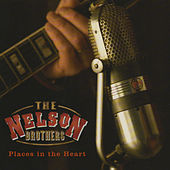 Play & Download Places In The Heart by The Nelson Brothers | Napster