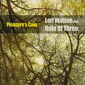Play & Download Pleasure's Coin by Lori Watson and Rule Of Three | Napster
