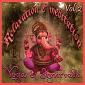 Relaxation & Meditation - Yoga & Ayurveda (vol. 2) by Various Artists