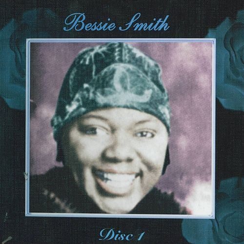 Empress of the Blues - Disc 1 by Bessie Smith