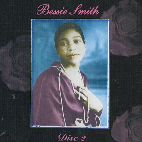 Empress of the Blues - Disc 2 by Bessie Smith