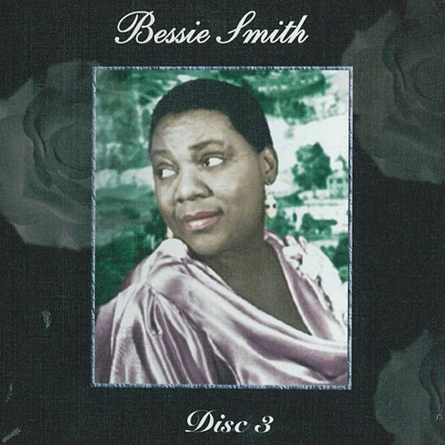 Empress of the Blues - Disc 3 by Bessie Smith