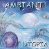 Play & Download Utopia by Ambiant | Napster