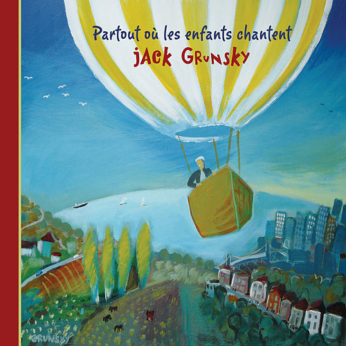 Play & Download Partout Où Les Enfants Chantent by Jack Grunsky | Napster