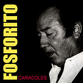 Play & Download Caracoles by Fosforito | Napster