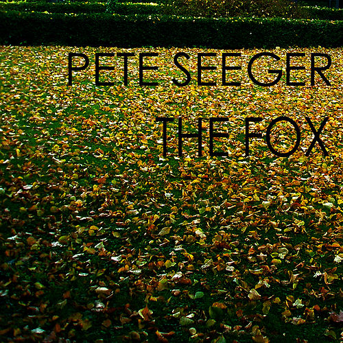 The Fox by Pete Seeger