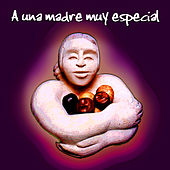 Play & Download Para Una Madre Muy Especial by Various Artists | Napster