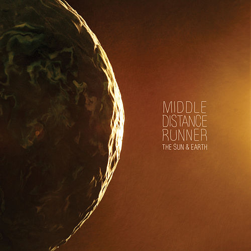 The Sun & Earth by Middle Distance Runner