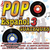 Pop Español - Especial Guateques 3 by Various Artists
