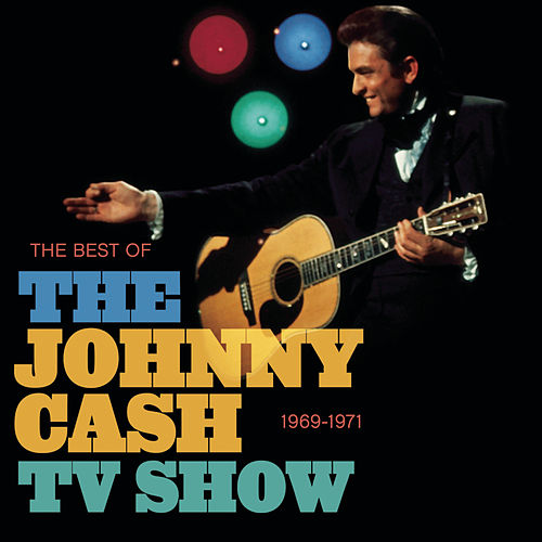 The Best Of The Johnny Cash TV Show by Johnny Cash
