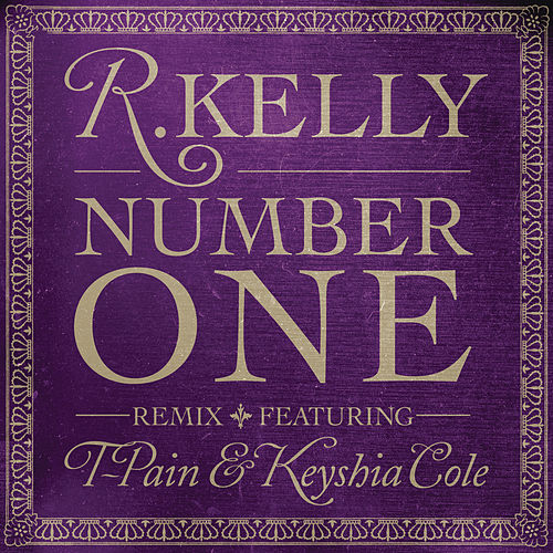 Number One Feat. T-Pain & Keyshia Cole by R. Kelly