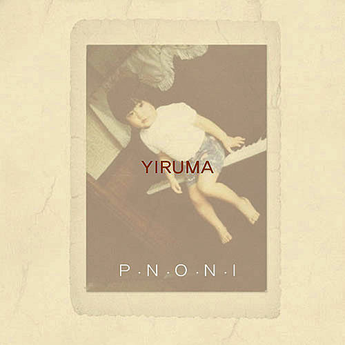 Play & Download P.N.O.N.I by Yiruma | Napster