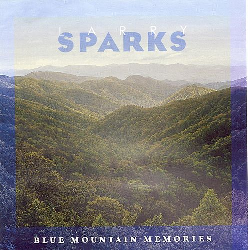 Blue Mountain Memories by Larry Sparks