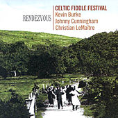 Celtic Fiddle Festival: Rendezvous by Kevin Burke