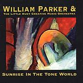 Play & Download Sunrise In The Tone World by William Parker | Napster