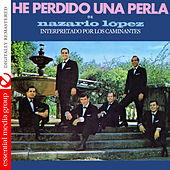 Play & Download He Perdido Una Perla de Nazario Lopez (Digitally Remastered) by Los Caminantes | Napster