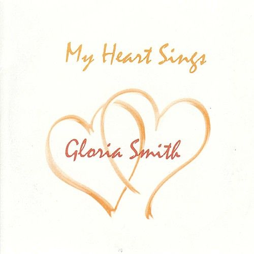Play & Download My Heart Sings by Gloria Smith | Napster