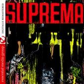 Play & Download La Suprema (Digitally Remastered) by Orquesta Suprema | Napster