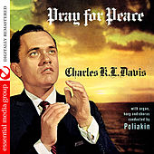 Pray For Peace (Digitally Remastered) by Charles K. L. Davis