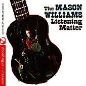 Play & Download The Listening Matter (Digitally Remastered) by Mason Williams | Napster