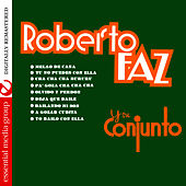 Roberto Faz Y Su Conjunto (Digitally Remastered) by Conjunto Roberto Faz