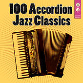 100 Accordion Jazz Classics by Various Artists
