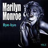 Bye-Bye by Marilyn Monroe