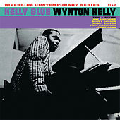 Play & Download Kelly Blue by Wynton Kelly | Napster