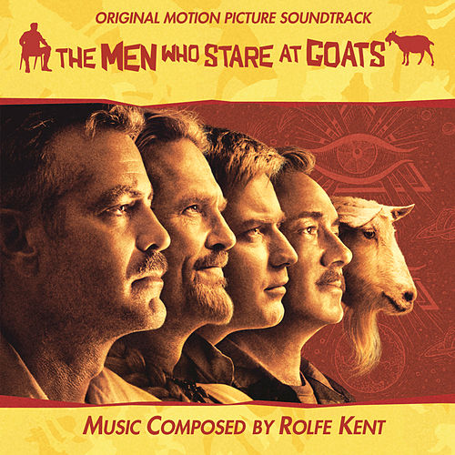 The Men Who Stare At Goats (Original Soundtrack) by Rolfe Kent