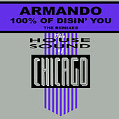 Play & Download 100% Of Disin' You by Armando | Napster