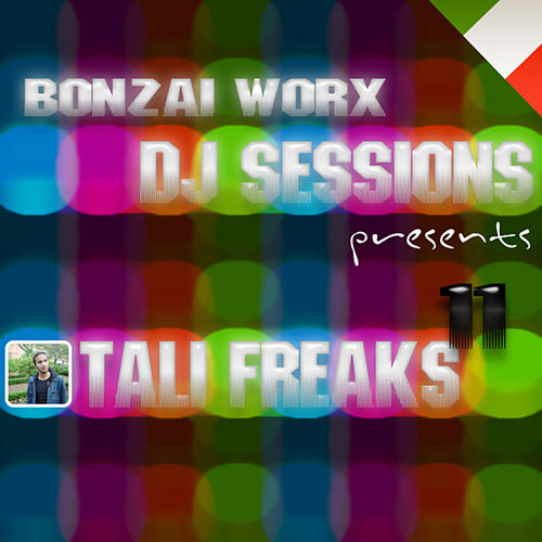 Play & Download Bonzai Worx - DJ Sessions 11 - mixed by Tali Freaks by Various Artists | Napster