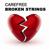Play & Download Broken Strings by Carefree | Napster