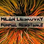 Play & Download Formal Resistance by Milan Lieskovsky   Napster