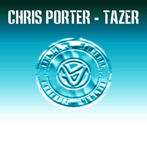 Play & Download Tazer by Chris Porter | Napster