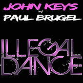 Play & Download Illegal Dance by John Keys | Napster