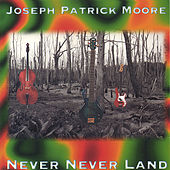 Never Never Land by Joseph Patrick Moore