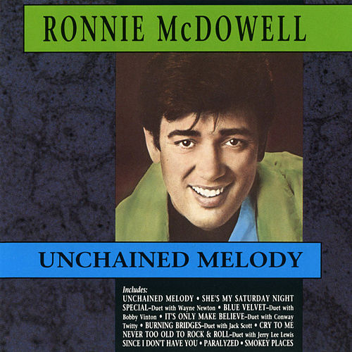 Play & Download Unchained Melody by Ronnie McDowell | Napster