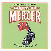 How Big'a Boy Are Ya? Vol. 4 by Roy D. Mercer