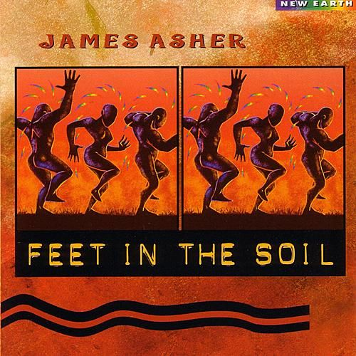 Play & Download Feet In The Soil by James Asher | Napster