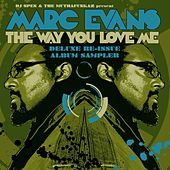 Play & Download The Way You Love Me - Deluxe Re-Issue Album Sampler by Marc Evans | Napster