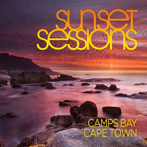 Play & Download Sunset Sessions - Camps Bay, Cape Town by Various Artists | Napster