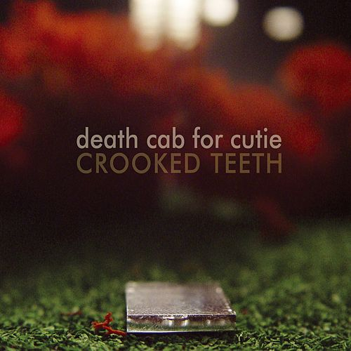 Play & Download Crooked Teeth by Death Cab For Cutie | Napster