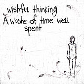 Play & Download A Waste Of Time Well Spent by Wishful Thinking | Napster