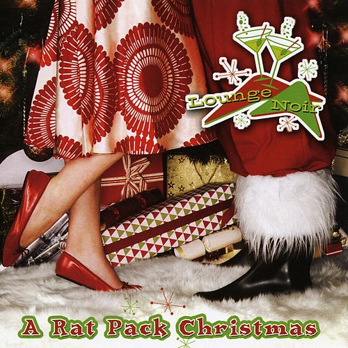 A Rat Pack Christmas by Lounge Noir