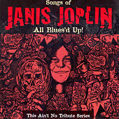 Play & Download All Blues'd Up: Songs of Janis Joplin by Various Artists | Napster